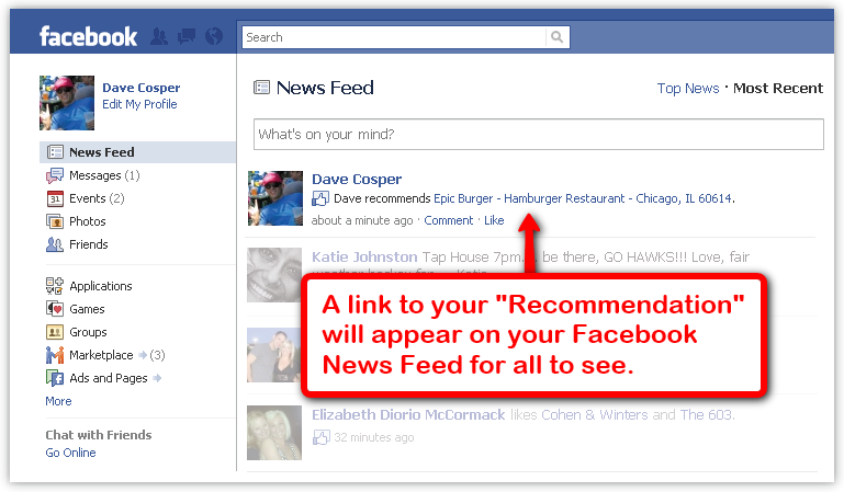 A link to your Recommendation will appear on your Facebook News Feed for all to see.